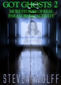 Got Ghosts? Real Stories Of Paranormal Activity Book Cover