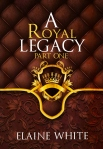 The Royal Series 4- A Royal Legacy, Part 1